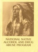 Health and Welfare Canada, National Native Alcohol and Drug Abuse Program. Ottawa: Minister of Supplies and Service Canada. 1984.